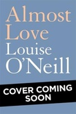 """Almost love"" av Louise O'Neill"