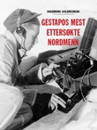 """""""Gestapos mest ettersøkte nordmenn"""" av Ingeborg Solbrekken"""