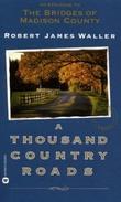 """A thousand country roads - an epilogue to The bridges of Madison County"" av Robert James Waller"