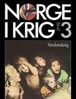 """""""Norge i krig. Bd. 3 - verdenskrig : fremmedåk og frihetskamp 1940-1945"""" av Tim Greve"""