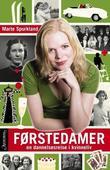 """""""Førstedamer - en dannelsesreise i kvinneliv"""" av Marte Spurkland"""
