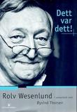 """""""Dett var dett! - om og med Rolv Wesenlund"""" av Rolv Wesenlund"""