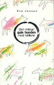 """""""Den rolege gule hunden med brillene roman"""" av Eva Jensen"""