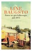 """""""Fører av grå folkevogn, juli 1975 - roman"""" av Line Baugstø"""