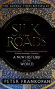 """The silk roads - a new history of the world"" av Peter Frankopan"