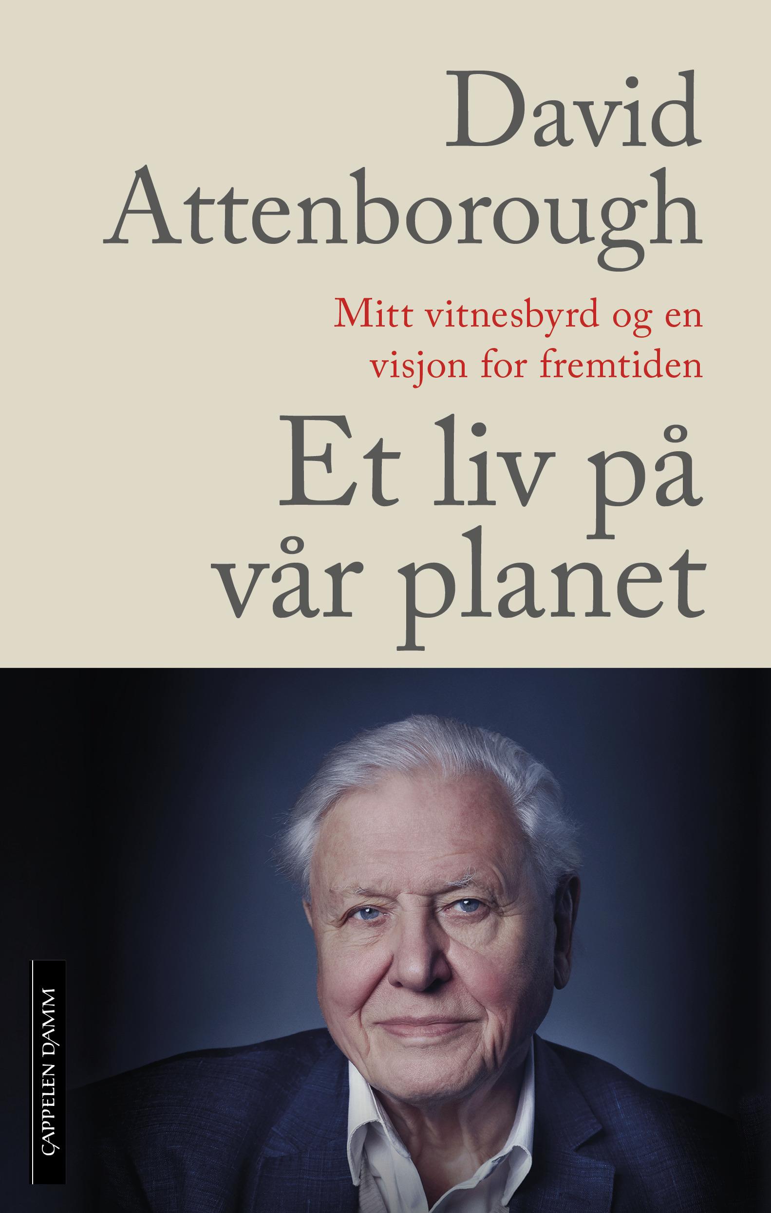 """""""Et liv på vår planet - mitt vitnesbyrd og en visjon for fremtiden"""" av David Attenborough"""