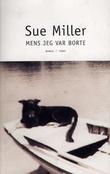 """""""Mens jeg var borte - roman"""" av Sue Miller"""