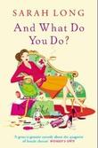 """""""And what do you do?"""" av Sarah Long"""