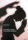 """""""Flyktning i Norge - to kvinner forteller"""" av Ragnhild Rossvær"""
