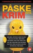"""""""Påskekrim 2016 - 17 kriminalnoveller"""" av Unni Lindell"""