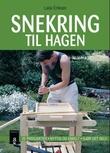 """""""Snekring til hagen - 25 prosjekter, nyttig og enkelt, gjør det selv"""" av Laila Eriksen"""