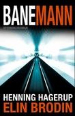 """""""Banemann - spenningsroman"""" av Elin Brodin"""