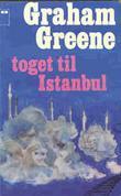 """""""Toget til Istanbul"""" av Graham Greene"""