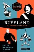 """""""Den korteste historien om Russland - fra vikingene til våre dager"""" av Peter Normann Waage"""