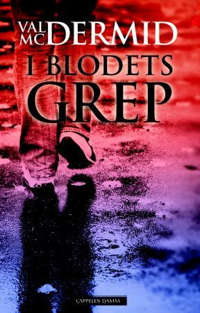 """""""I blodets grep"""" av Val McDermid"""