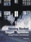 """""""Hogget og Sprekken - kriminalfortellinger"""" av Henning Mankell"""