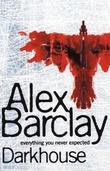 """""""Darkhouse"""" av Alex Barclay"""