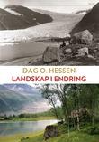 """""""Landskap i endring"""" av Dag O. Hessen"""