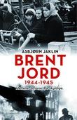 """""""Brent jord - 1944-1945"""" av Asbjørn Jaklin"""