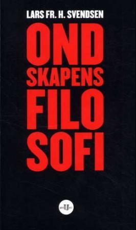 """""""Ondskapens filosofi"""" av Lars Fr.H. Svendsen"""