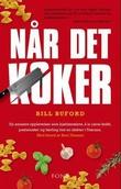 """""""Når det koker en amatørs opplevelser som kjøkkenslave, à la carte-kokk, pastamaker og lærling hos en slakter i Toscana"""" av Bill Buford"""