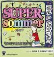 """""""Supersommer... eller? (den sommeren da ingenting ble HELT som det skulle...)"""" av Nina Elisabeth Grøntvedt"""