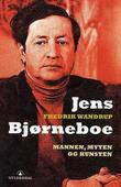 """""""Jens Bjørneboe - mannen, myten og kunsten"""" av Fredrik Wandrup"""