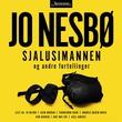 """""""Sjalusimannen og andre fortellinger"""" av Jo Nesbø"""