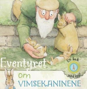 """""""Eventyret om Vimsekaninene - en bok med lyd!"""""""