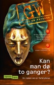 """""""Kan man dø to ganger? en roman om en forbrytelse"""" av Leif G.W. Persson"""
