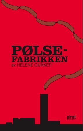 """""""Pølsefabrikken"""" av Helene Guåker"""