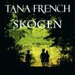 """""""Skogen"""" av Tana French"""