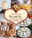 """""""Det søte liv... - julens deiligste kaker"""" av Kristine Ilstad"""