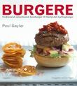 """""""Burgere fra klassisk amerikansk hamburger til thailandsk kyllingburger"""" av Paul Gayler"""