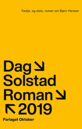 """""""Tredje, og siste, roman om Bjørn Hansen - roman"""" av Dag Solstad"""