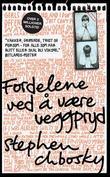 """""""Fordelene ved å være veggpryd"""" av Stephen Chbosky"""