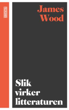 """Slik virker litteraturen"" av James Wood"
