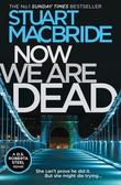 """""""Now we are dead"""" av Stuart MacBride"""