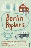 """""""Berlin poplars"""" av Anne B. Ragde"""