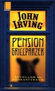 """Pension Grillparzer - noveller og prosastykker"" av John Irving"