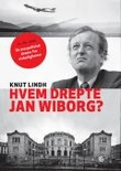Omslagsbilde av Hvem drepte Jan Wiborg?