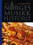 """""""Norges musikkhistorie. Bd. 4 - 1914-50"""" av Arvid O. Vollsnes"""