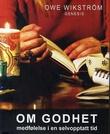 """""""Om godhet - medfølelse i en selvopptatt tid"""" av Owe Wikström"""