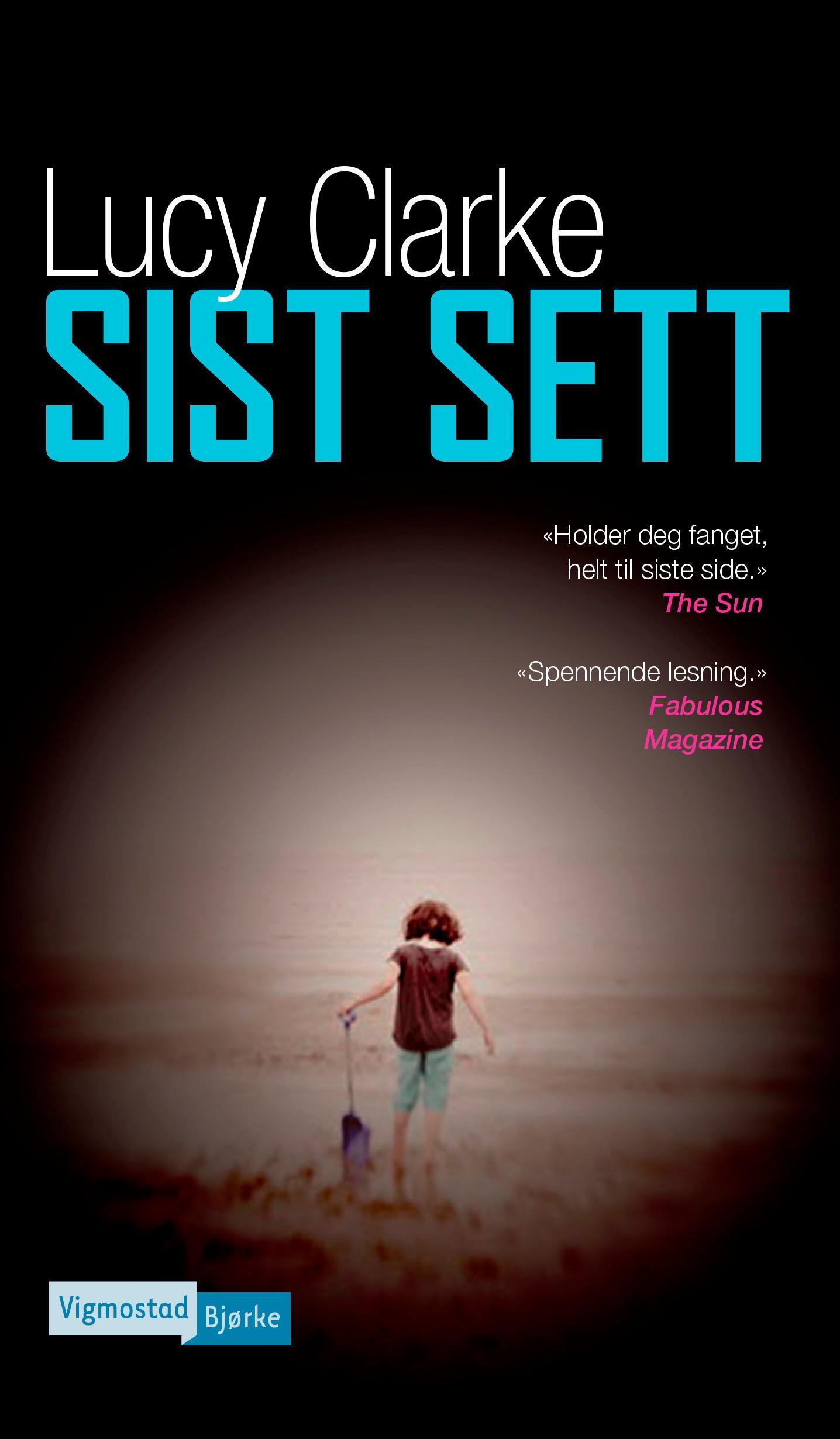 """""""Sist sett - roman"""" av Lucy Clarke"""