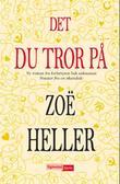"""""""Det du tror på"""" av Zoë Heller"""