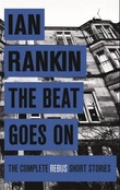 """The beat goes on the complete Rebus stories"" av Ian Rankin"