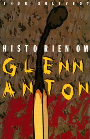"""""""Historien om Glenn Anton"""" av Thor Soltvedt"""