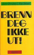 """""""Brenn deg ikke ut"""" av Barbro Bronsberg"""