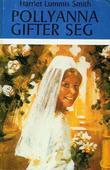 """Pollyanna gifter seg"" av Harriet Lummis Smith"