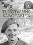 """""""Tungtvannssabotasjen - kampen om atombomben 1942-1944"""" av Jens-Anton Poulsson"""